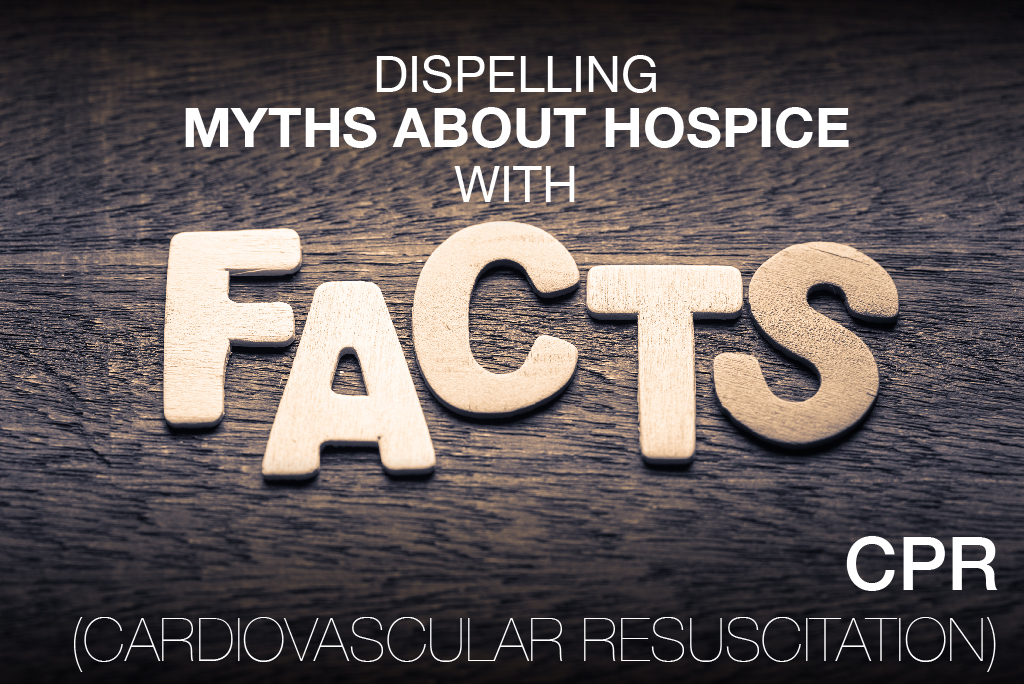 Hospice Myths – CPR