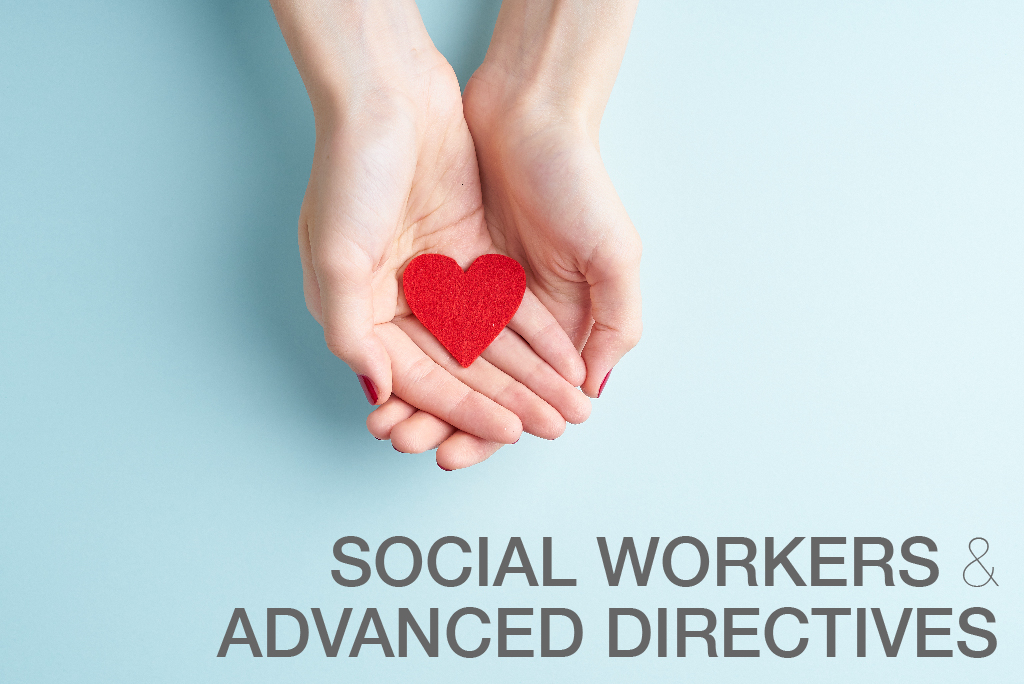 Social Workers and Advanced Directives